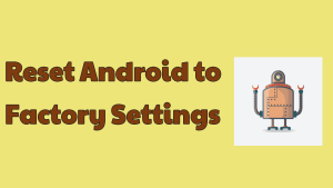 Android Factory Settings