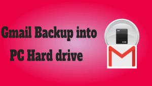Gmail Backup into PC Hard drive