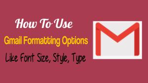 Gmail Formatting Options