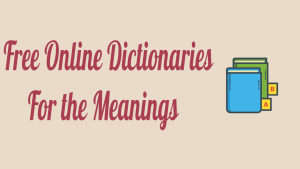 Online Dictionaries For the Meanings