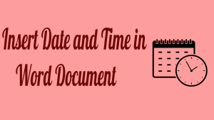 Insert Date and Time in Word Document