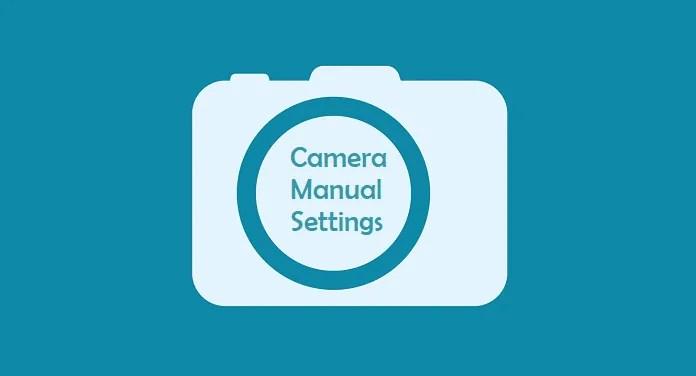 Camera manual settings