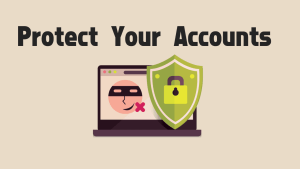 Protect Your Accounts
