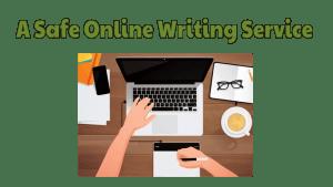 A Safe Online Writing Service
