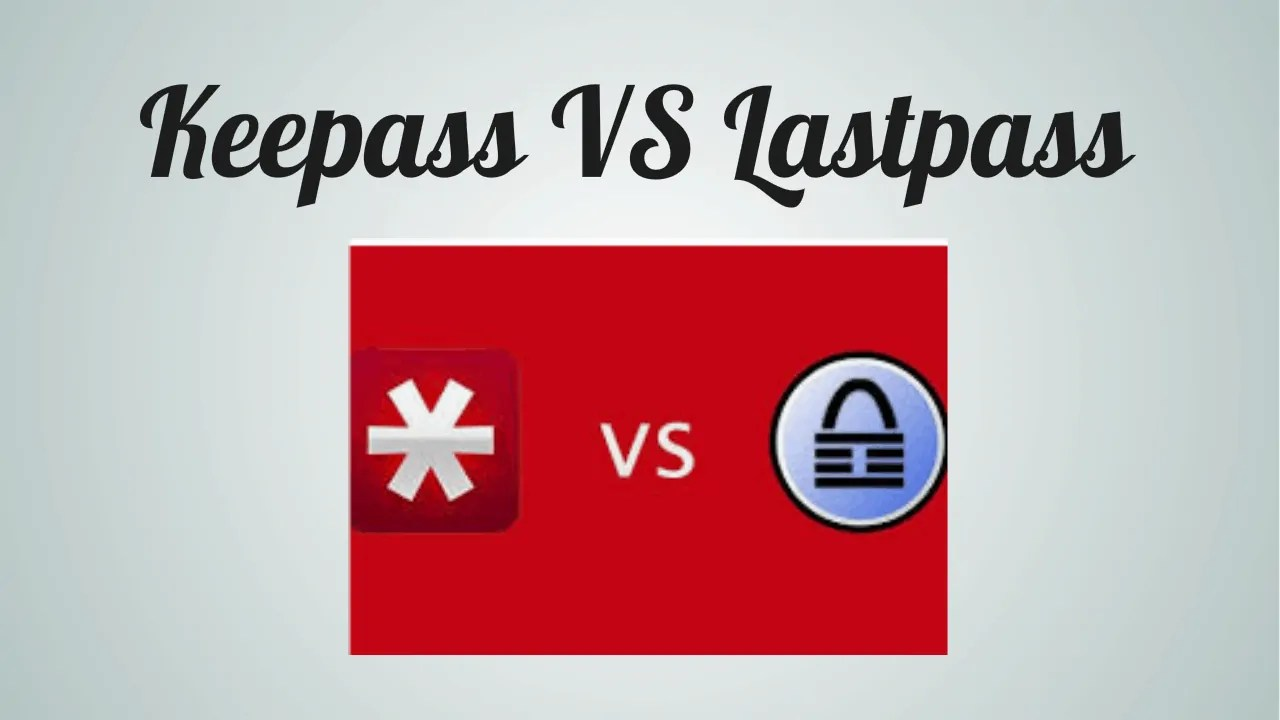 Keepass VS Lastpass