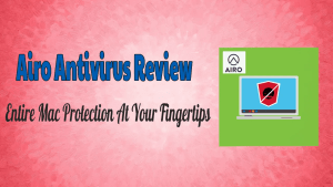 Airo Antivirus Review