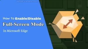Disable full-screen mode in Microsoft edge