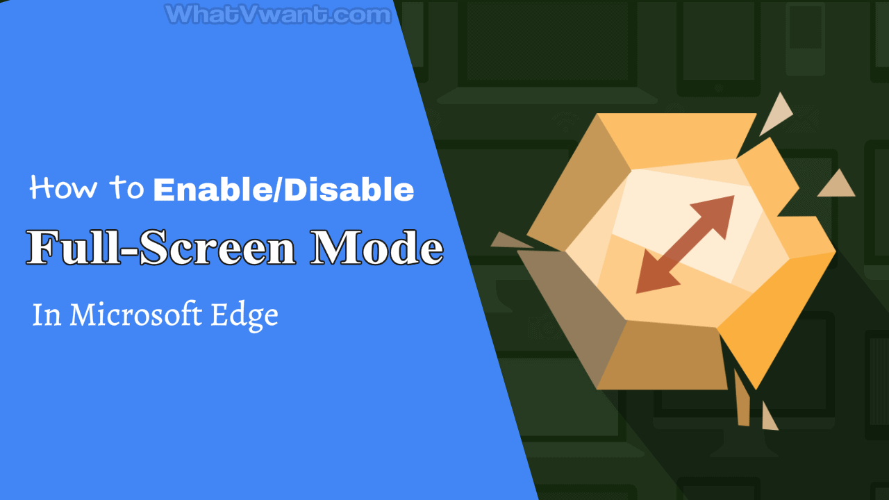 Disable full-screen mode in Microsoft edge