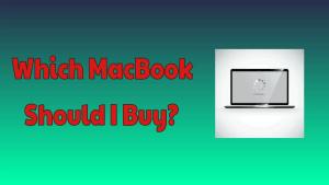 MacBook Should I Buy