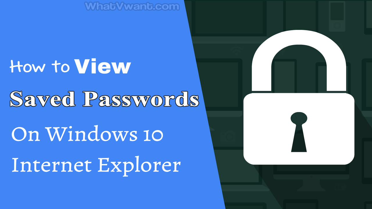 View saved passwords on Windows 10 Internet Explorer
