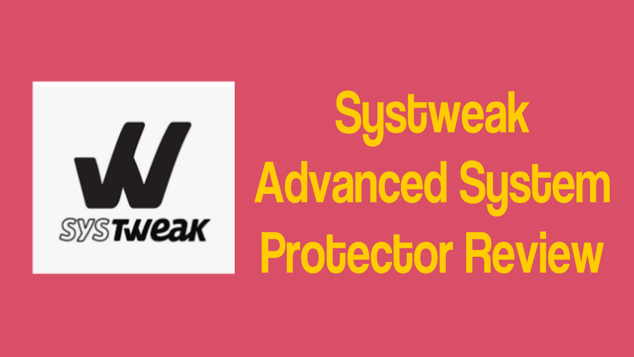 Systweak Advanced System Protector