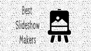 best slideshow makers