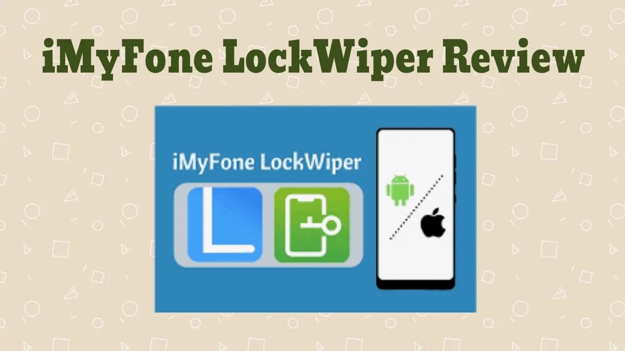 iMyFone LockWiper Review