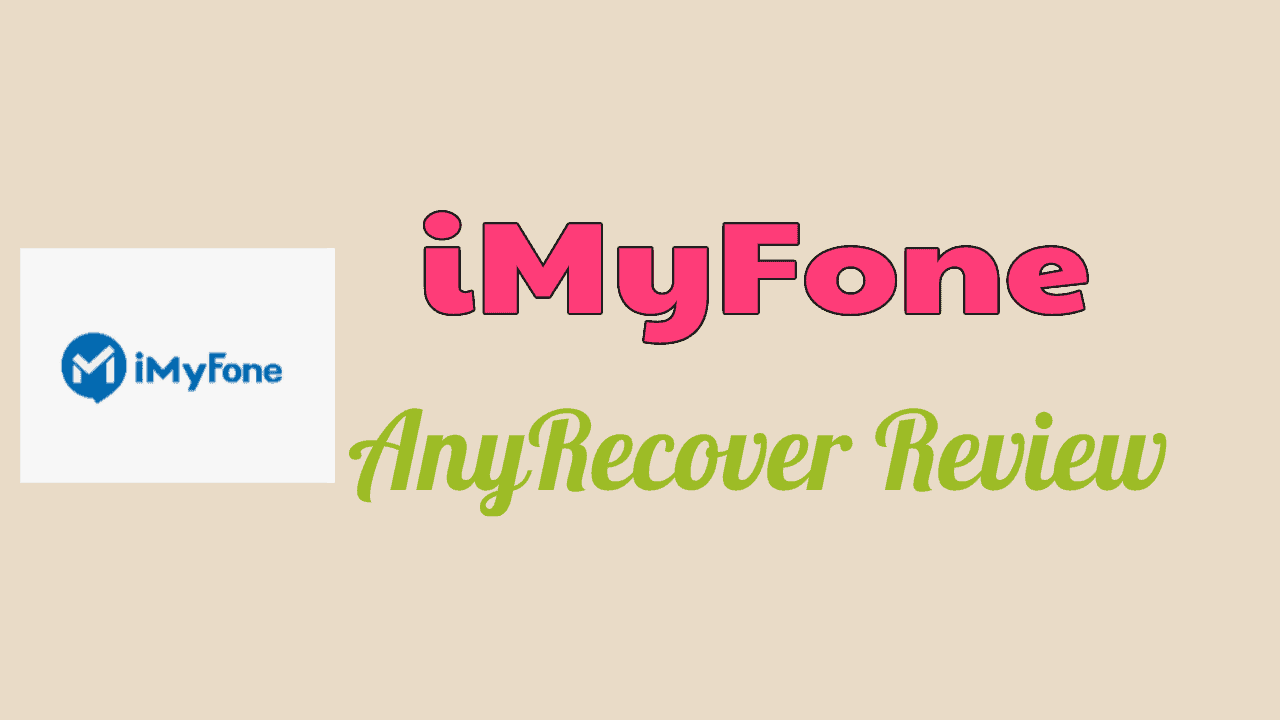 iMyFone AnyRecover Review