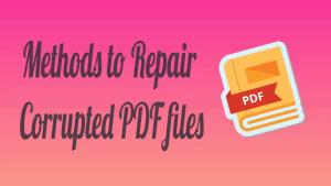 Methods to repair corrupted PDF files