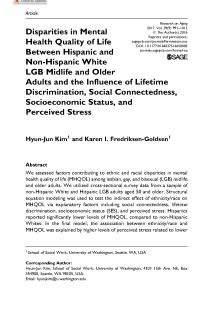 Disparities in Mental Health Quality of Life Between Hispanic and Non-Hispanic White LGB Midlife and Older Adults and the Influence of Lifetime Discrimination, Social Connectedness, Socioeconomic Status, and Perceived Stress.