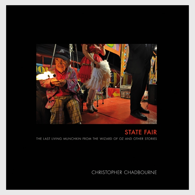 """""""State Fair: The Last Living Munchkin From The Wizard of Oz and Other Stories"""" by Christopher Chadbourne (2014 Kehrer Verlag)"""