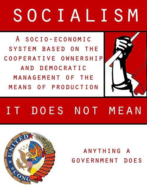 Dear teabaggers If youre going to scream SOCIALISM heres a definition for you  What
