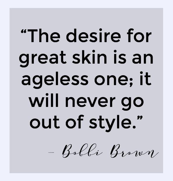 Desire for Great Skin Bobbi Brown Quote