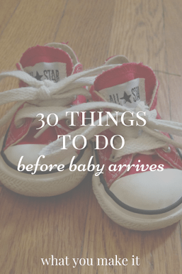 30 things to do before baby arrives