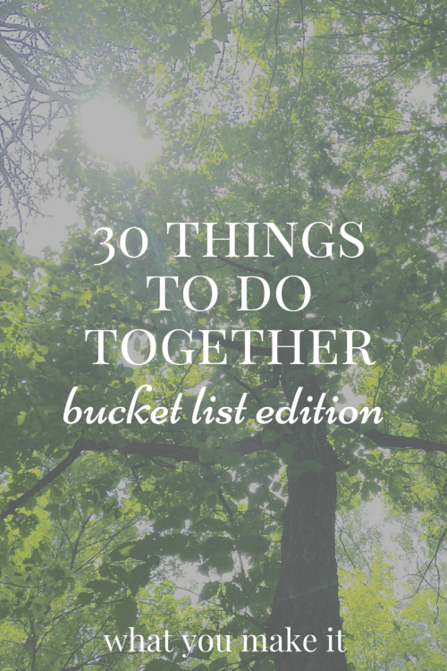 30 things to do together: bucket list edition
