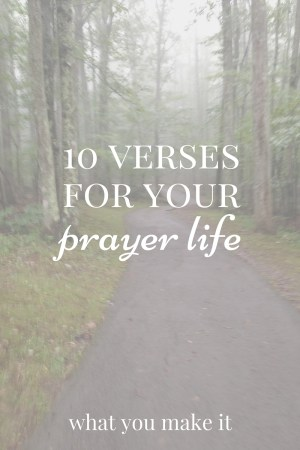 10 Verses for your Prayer Life
