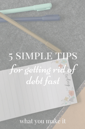 5 Simple Tips for Getting Rid of Debt Fast