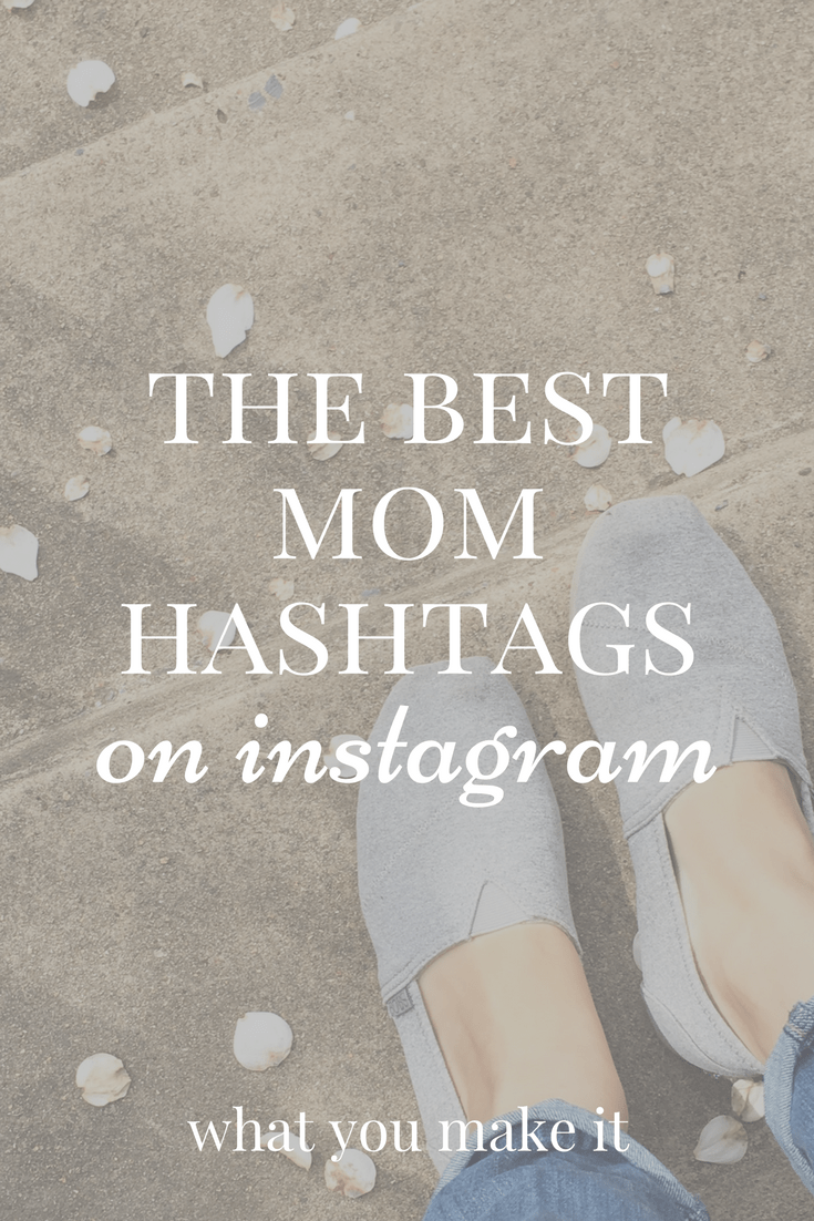 the best mom hashtags on instagram (updated for 2019!)
