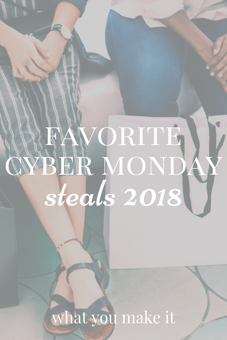 Cyber Monday 2018 - best Cyber Monday deals - style and fashion sales - mom blog - What You Make It blog