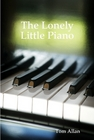 The Lonely Little Piano 2nd Edition Front Cover