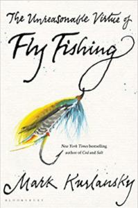 Fly Fishing Mark Kurlansky