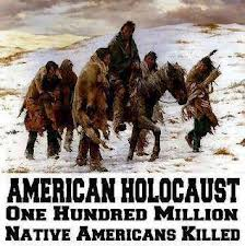 American Holocaust - 100 Million Native Americans slaughtered!