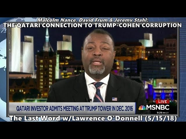 The Qatari Connection to Trump-Cohen Corruption // Malcolm  Nance - Last Word (5/15/18)