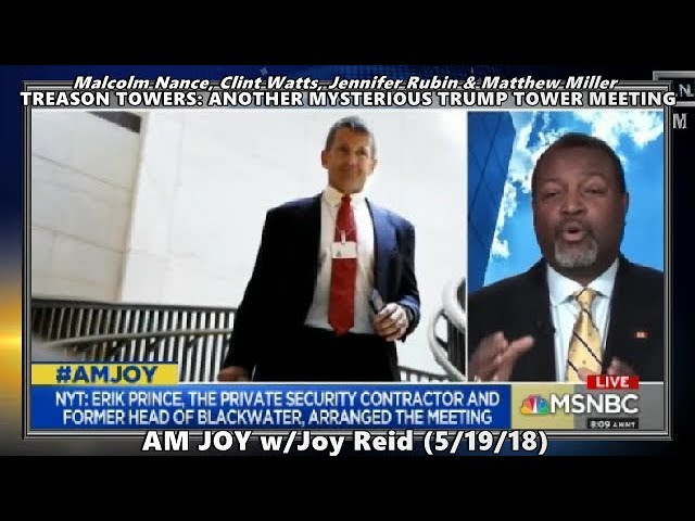 Treason Towers 2: Another Mysterious Trump-Tower Meeting // Malcolm W Nance - Joy (5/19/18)
