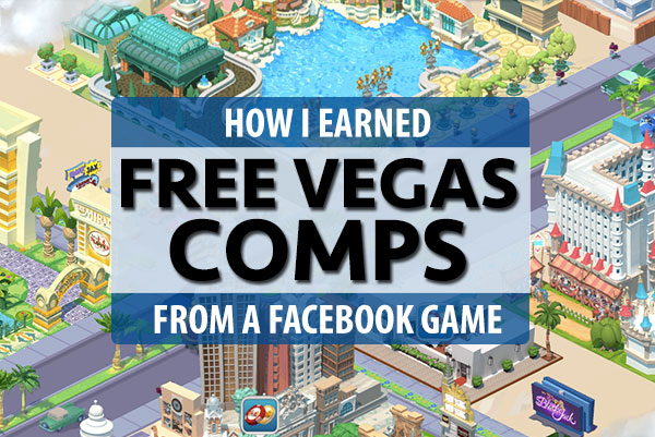 PHOTO DESCRIPTION: Screenshot of the cartoon Las Vegas Strip in the myVEGAS rewards game, with a text overlay 'How I Earned Free Vegas Comps From A Facebook Game'.