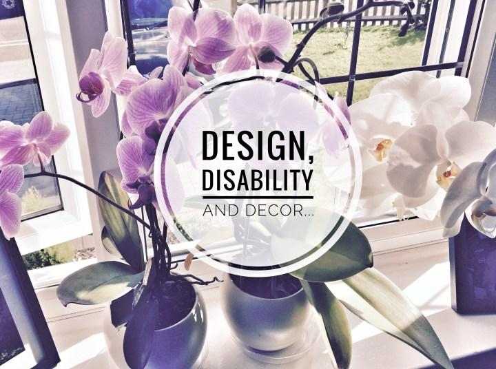 Design, Disability and Decor
