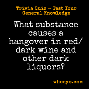 Wine Trivia Questions_Cause of Hangover in Red Dark Liquor
