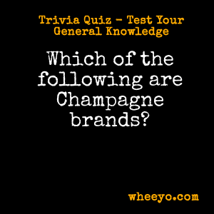 Wine Trivia Questions_Champagne Brands