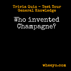 Wine Trivia Questions_Champagne Who Invented It