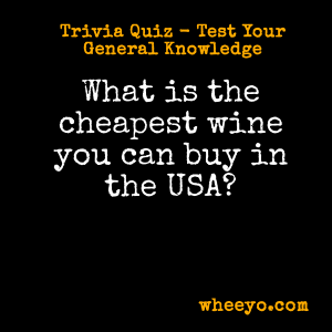 Wine Trivia Questions_Cheapest in the USA