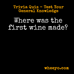 Wine Trivia Questions_First Wine in History