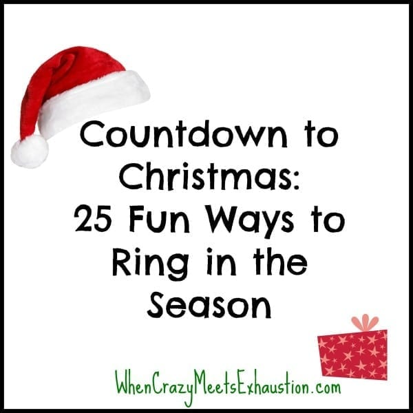 Countdown To Christmas 25 Fun Ways To Ring In The Season