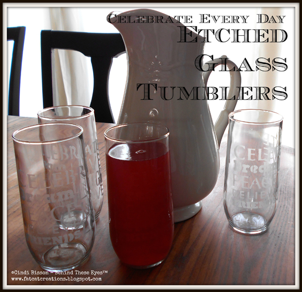 Celebrate Everyday with Etched Glass Tumblers
