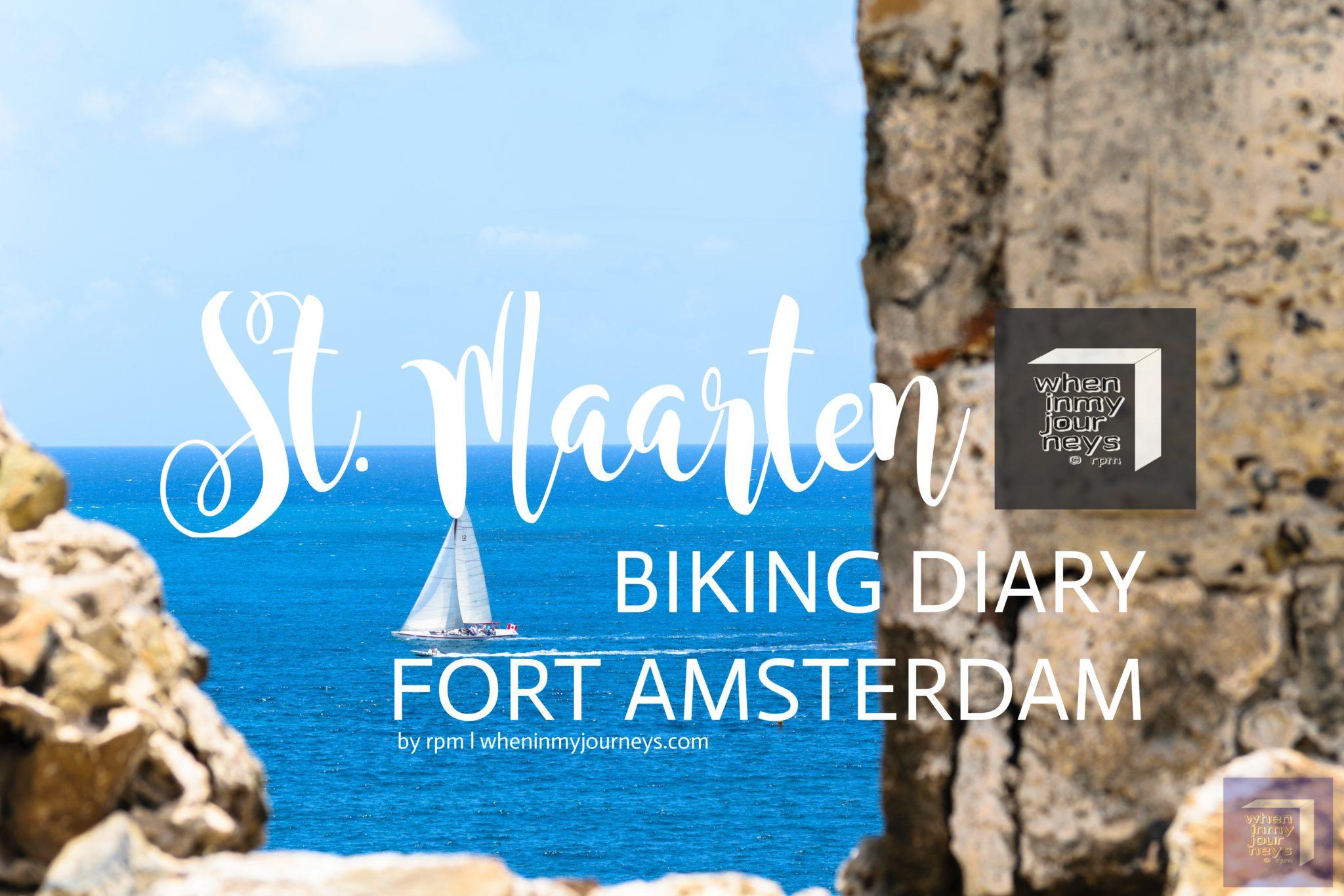 St. Maarten Biking Diary Fort Amsterdam
