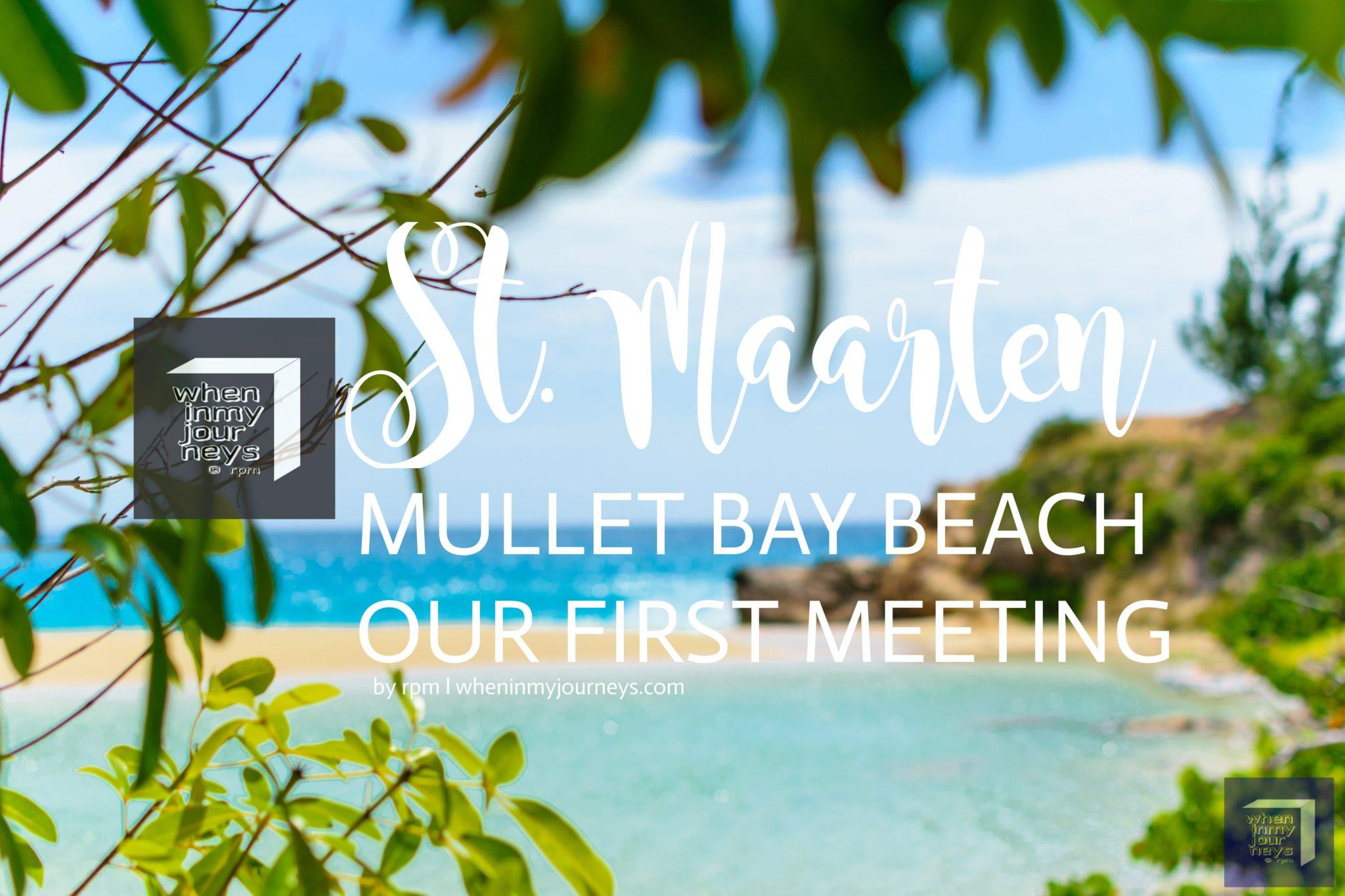 St. Maarten Mullet Bay Beach Our First Meeting