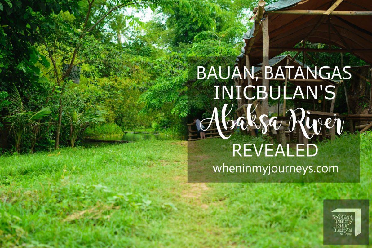 Bauan, Batangas:  Inicbulan's Abaksa River Revealed