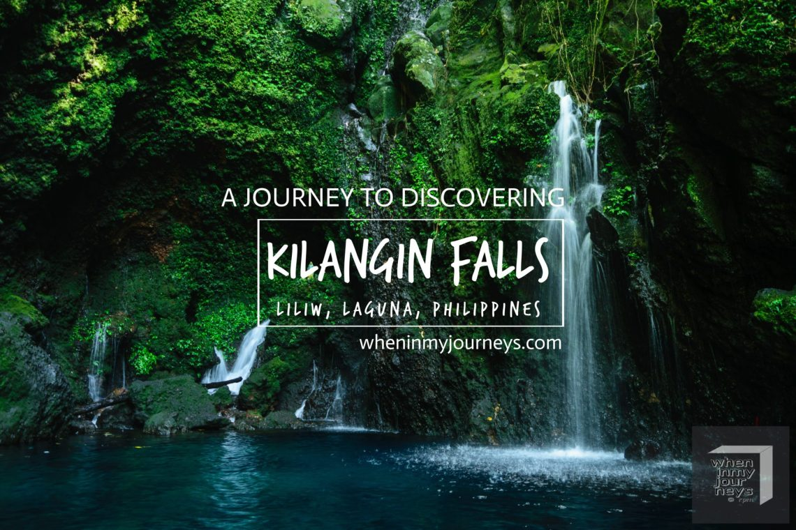Laguna A Journey to Discovering Kilangin Falls of Liliw