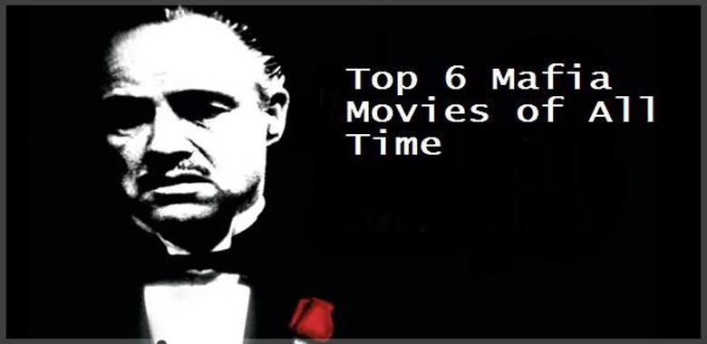 TOP 6 BEST GANGSTER FILMS – MODERN MAFIA AND CRIME CLASSICS