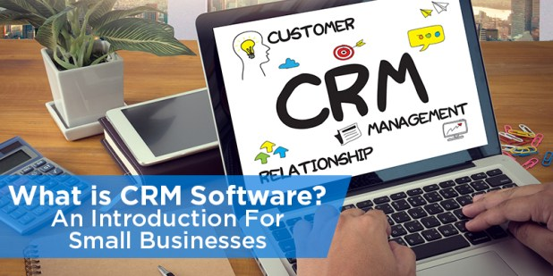 what-is-crm-software-an-introduction-for-small-businesses