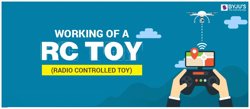 Working of a RC (Radio Controlled) Toy